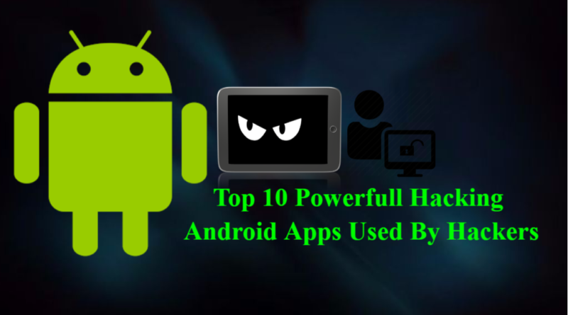 Top 10 Powerfull Hacking Android Apps Used By Hackers