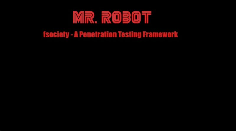 FSociety Mr Robot Tools Pack – A Penetration Testing Framework